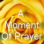 A Moment Of Prayer